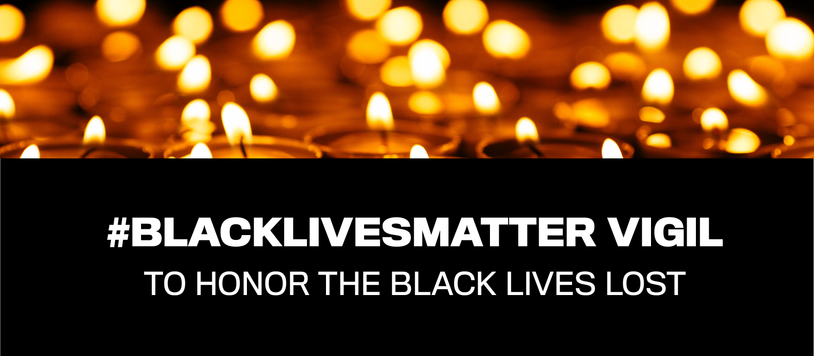 #BlackLivesMatter Vigil, To Honor the Black Lives Lost.