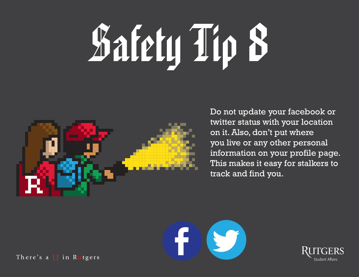 Don't publicly post information on social media that makes you easy to find or track.