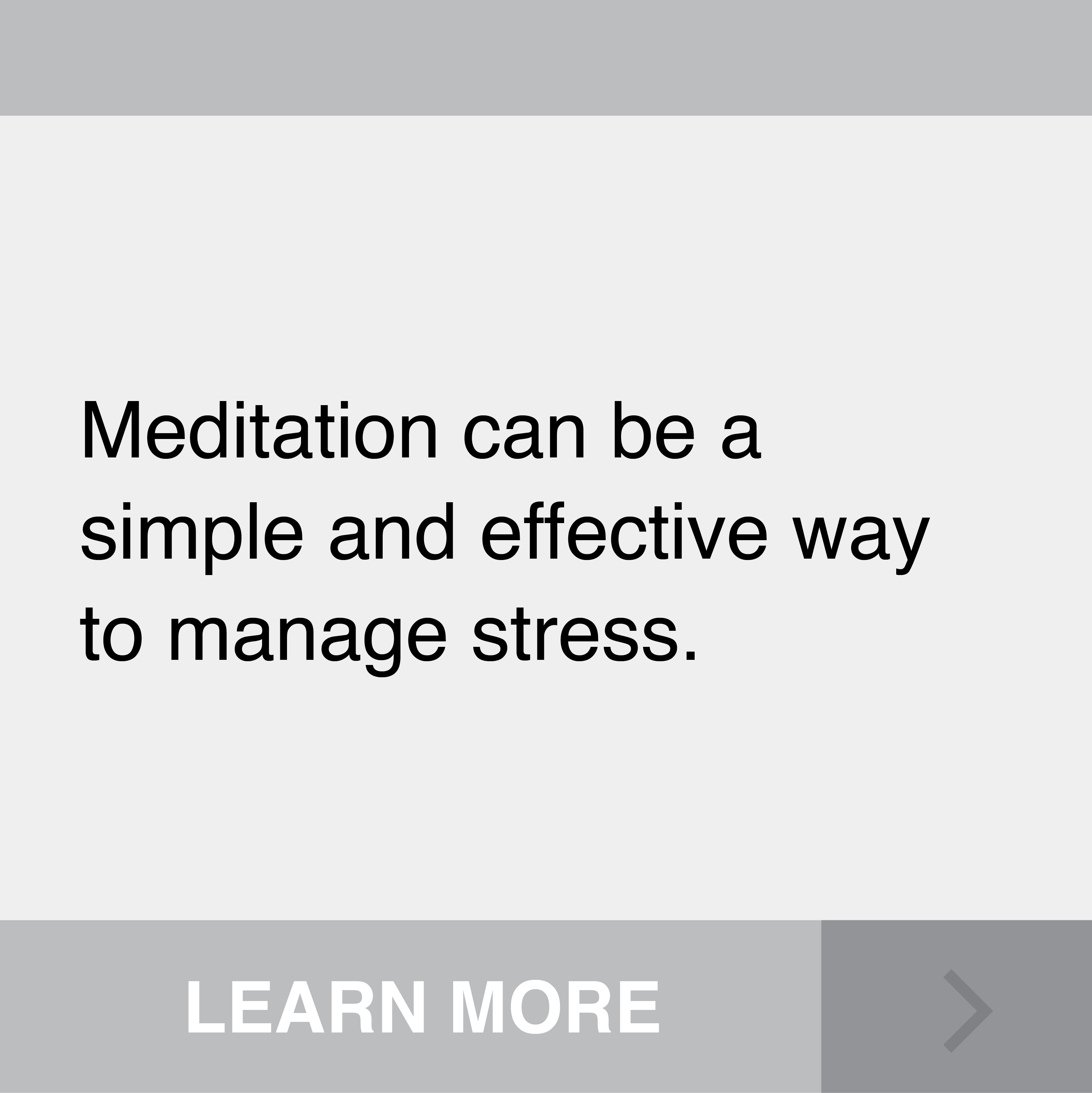 Meditation can be a simple and effective way to manage stress. Click to Learn More.