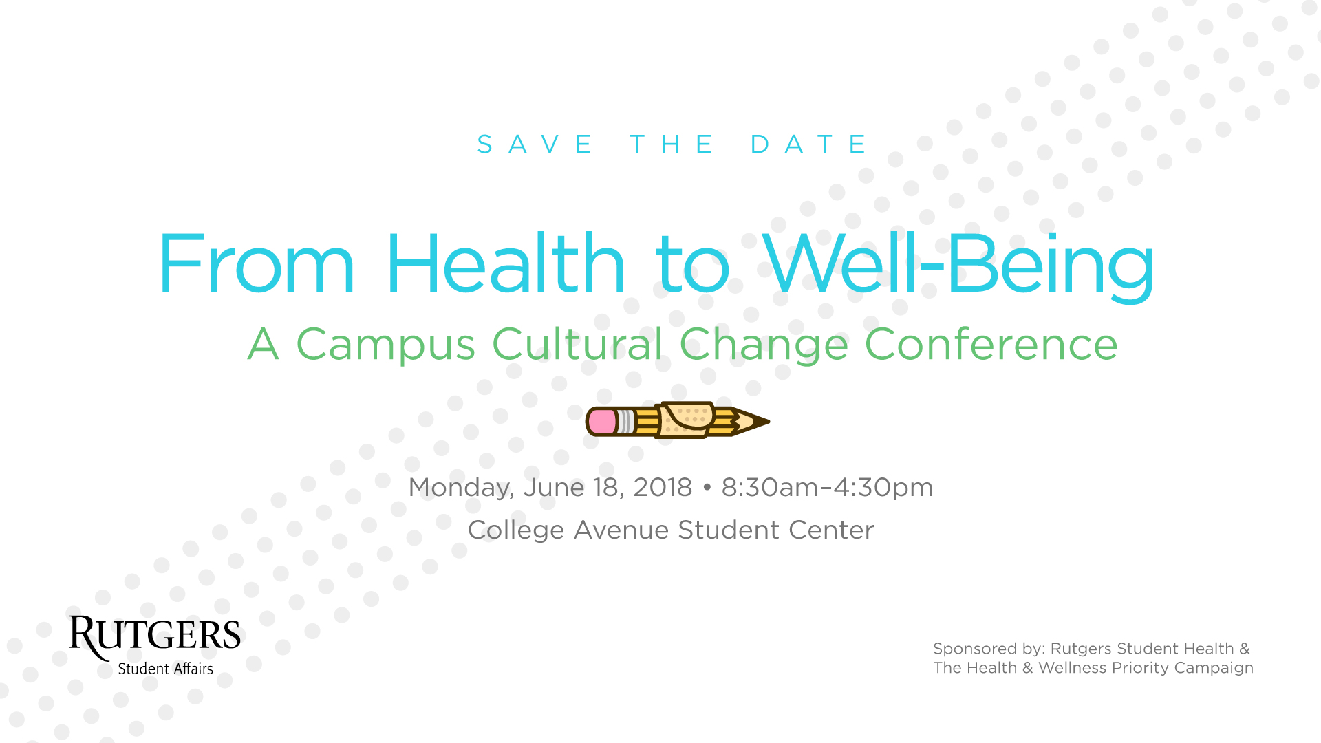 From Health to Well-Being: A Campus Cultural Change Conference - Monday, June 18, 2018 - 8:30am - 4:30pm, Located at the College Ave Student Center