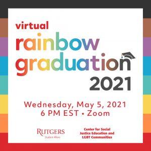 Virtual Rainbow Graduation 2021 Wednesday, May 5, 2021 6PM EST Zoom