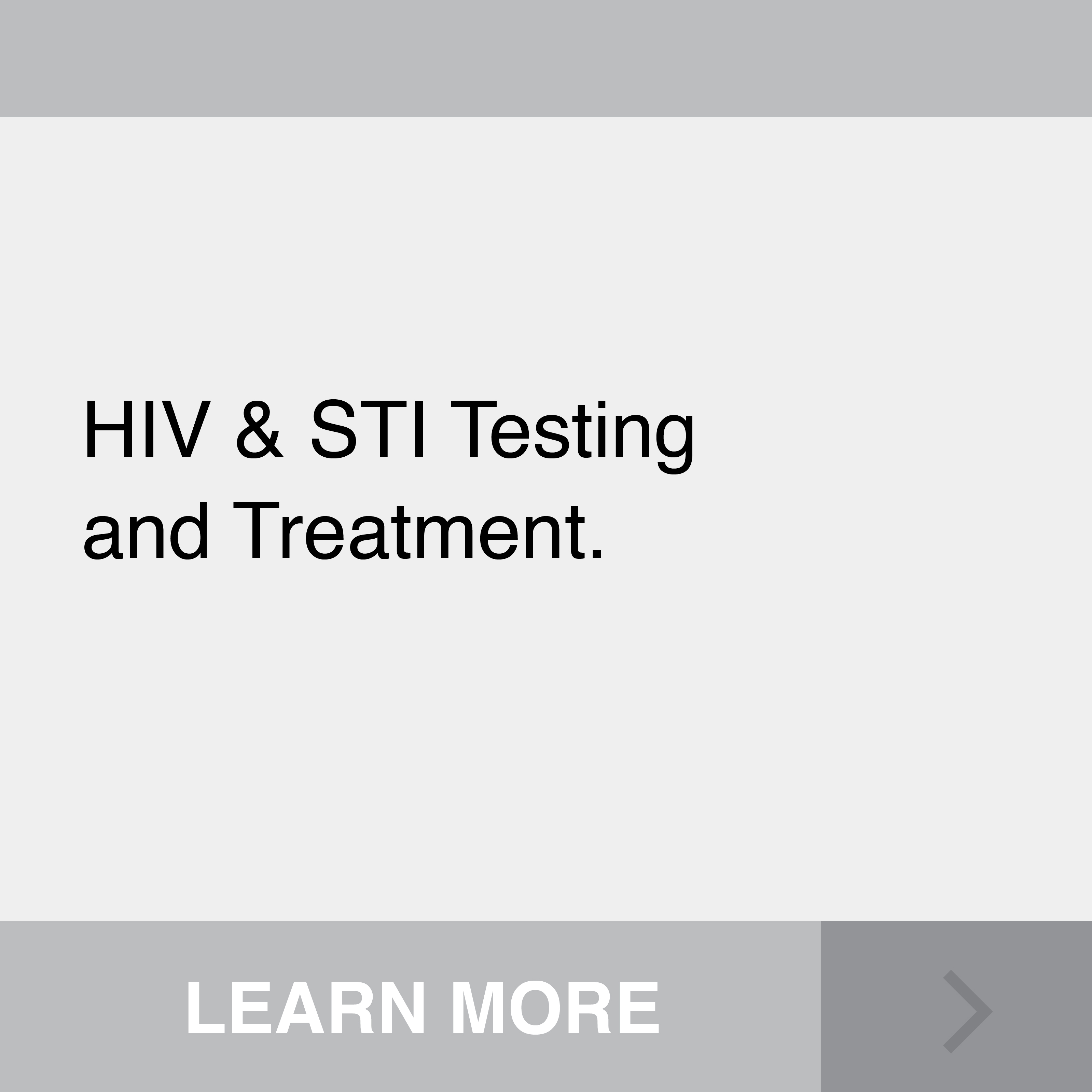HIV & STI Testing and Treatment. Click to Learn More.